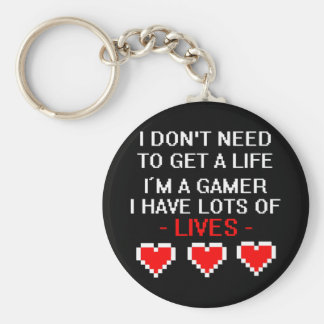 Don't Need To Get A Life Basic Round Button Keychain