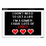 """Don't Need To Get A Life Decal For 17"""" Laptop"""