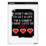 Don't Need To Get A Life iPad 3 Skins
