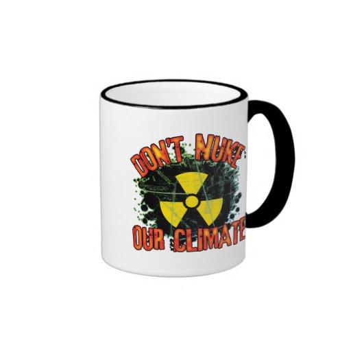Don't Nuke Our Climate Coffee Mugs