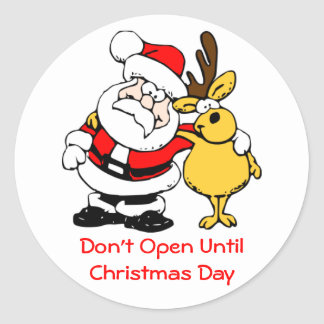 Don't Open Til Christmas Cute Santa and Reindeer Round Stickers