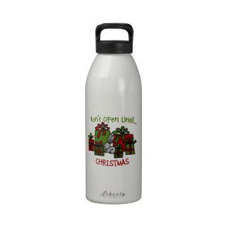 don't open until...christm reusable water bottles