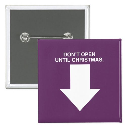 DON'T OPEN UNTIL CHRISTMAS 2 INCH SQUARE BUTTON