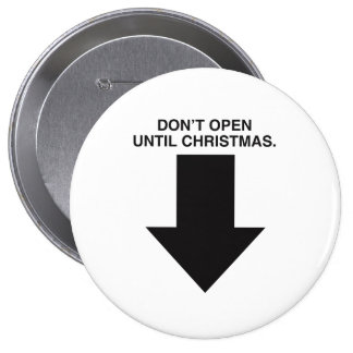 DON'T OPEN UNTIL CHRISTMAS -.png Pinback Buttons