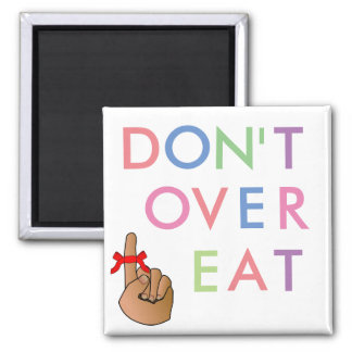 DONT OVER EAT, WEIGHT WATCHER REFRIGERATOR MAGNET