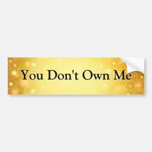 Dont Own Me Customizable Bumper Sticker