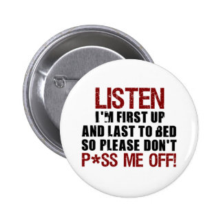 Don't P*ss Me Off!! 2 Inch Round Button