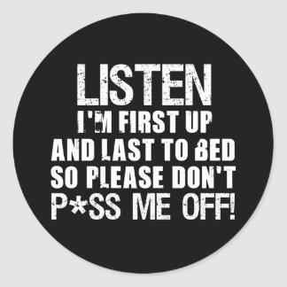 Don't P*ss Me Off!! Round Stickers