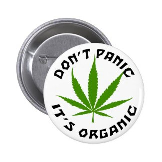 Don't Panic It's Organic Marijuana Gift Buttons