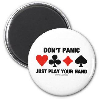 Don't Panic Just Play Your Hand (Bridge Attitude) Refrigerator Magnet