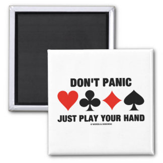 Don't Panic Just Play Your Hand (Bridge Attitude) Magnet
