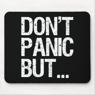 Don't Panic Mouse Pad