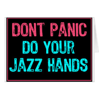 Don't Panic Sign- Do Your Jazz Hands Lt Blue/Pink Greeting Cards