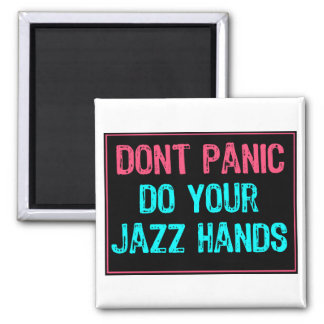 Don't Panic Sign- Do Your Jazz Hands Lt Blue/Pink Magnet