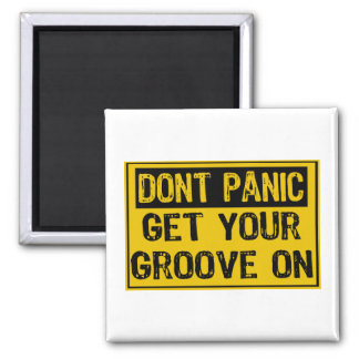 Dont Panic Sign - Get Your Grove On Fridge Magnets