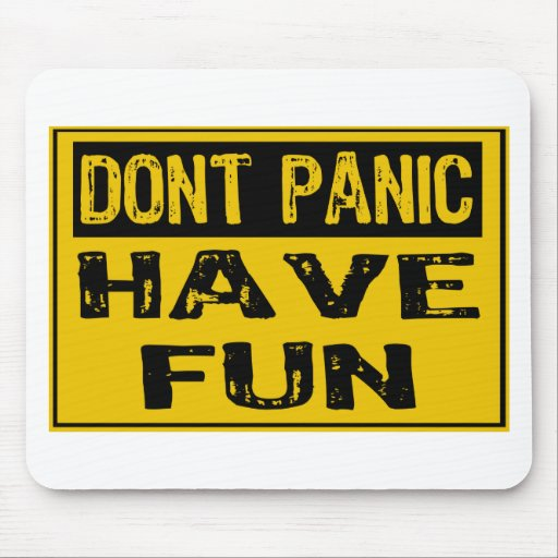 Dont Panic Sign-  Happy - Yellow / Black Mouse Pad