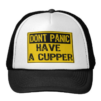 Dont Panic Sign- Have A Cupper Trucker Hat