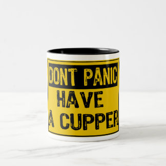 Dont Panic Sign- Have A Cupper Two-Tone Coffee Mug