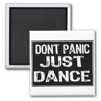 Dont Panic Sign- Just Dance Refrigerator Magnets