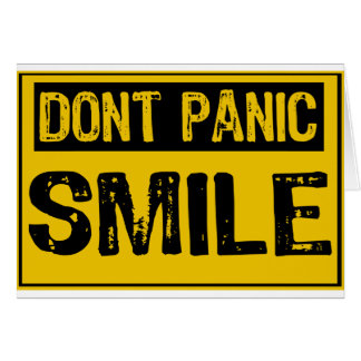 Dont Panic Sign- Smile - Yellow / Black Cards