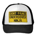 Dont Panic Sign - Undercover Ninja Trucker Hat