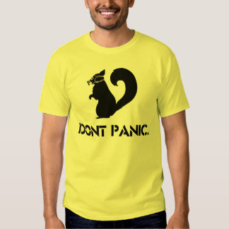 Dont Panic: Squirrel Tees