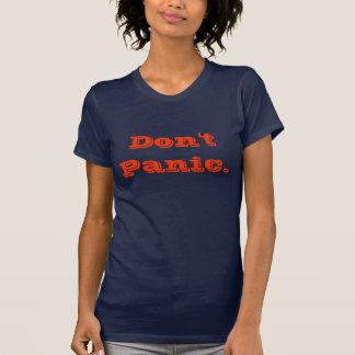 Don't Panic. T-Shirt