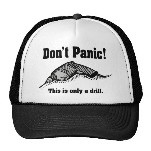 Don't Panic! This Is Only A Drill Trucker Hat