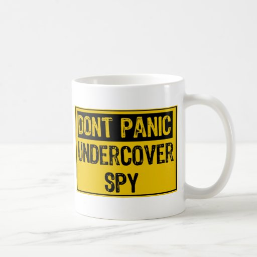 Dont Panic- Undercover Spy Coffee Mugs