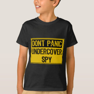 Dont Panic- Undercover Spy T-Shirt