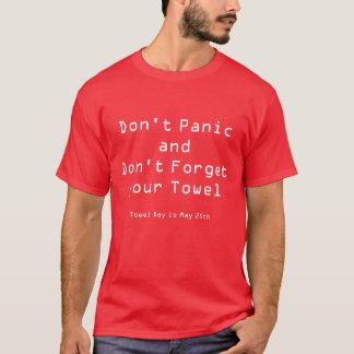 Don't PanicandDon't Forget your Towel, Towel Da... T-Shirt