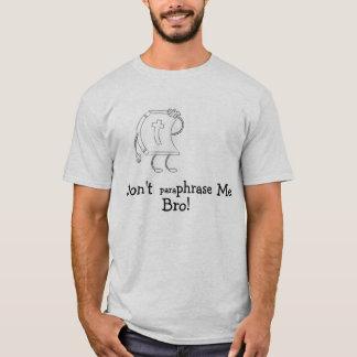 """Don't Paraphrase Me, Bro!"" Bible, Christian T-Shirt"