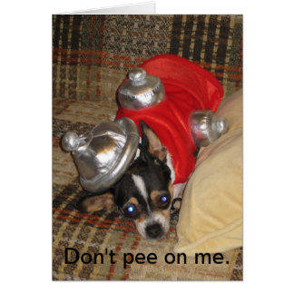 Don't Pee On Me. Card