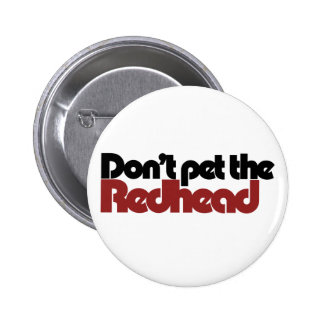 Don't pet the REDHEAD 2 Inch Round Button