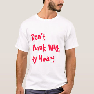 Don't Phunk With My Heart T-Shirt