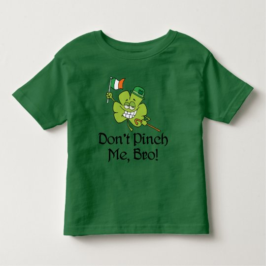 Dont Pinch Me Bro Shamrock Toddler T-shirt