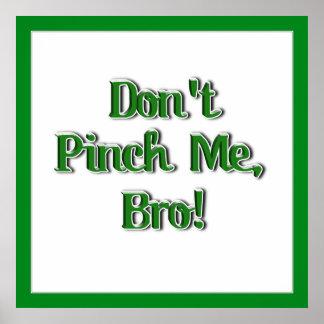 Don't Pinch Me Bro...Text Image Print