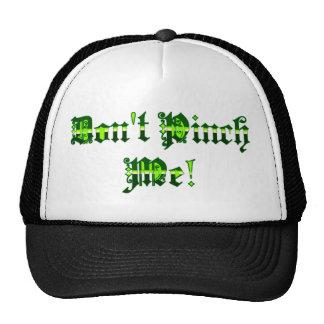 Don't Pinch Me! Hat