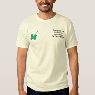 Don't pinch me!  I'm wearing green!! Happy St. Pat Embroidered T-Shirt