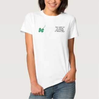 Don't pinch me!  I'm wearing green!!  St Patrick's Embroidered Shirt