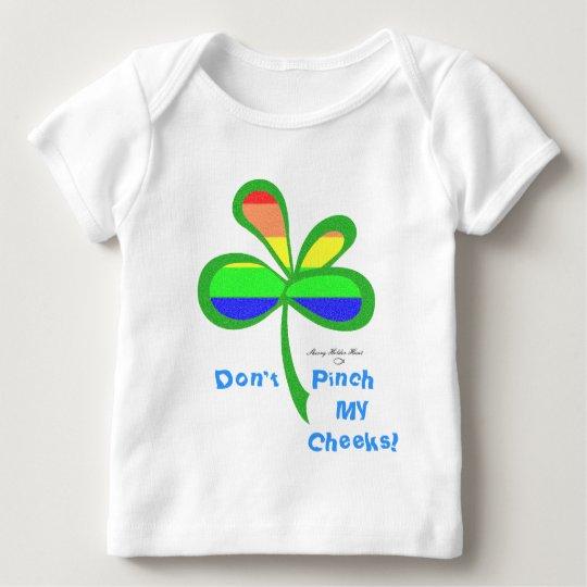 Don't Pinch My Cheeks! Baby T-Shirt