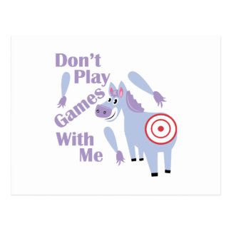 Dont Play Games Postcard