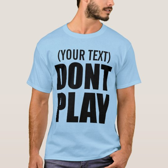 Dont Play HIP HOP shirt