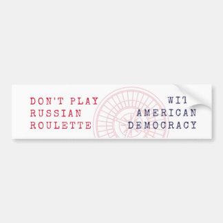 Don't Play Russian Roulette Bumper Sticker