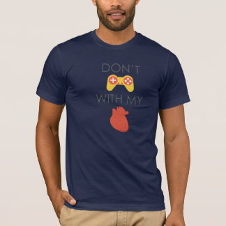 Don't play with my heart flat design T-Shirt