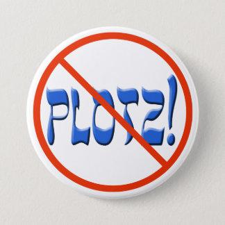 Don't Plotz! Pinback Button