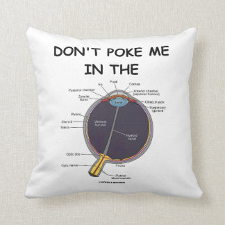 Don't Poke Me In The (Eye Anatomy) Humor Throw Pillow