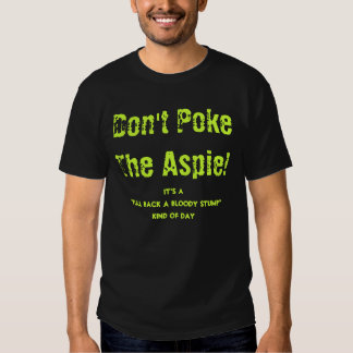 Don't Poke The Aspie! Tee Shirt