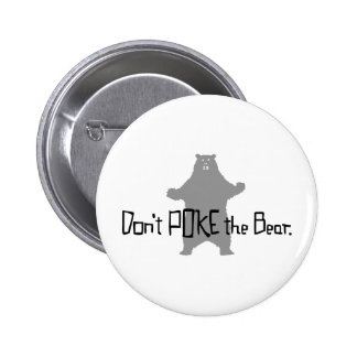 Don't Poke the BEAR 2 Inch Round Button