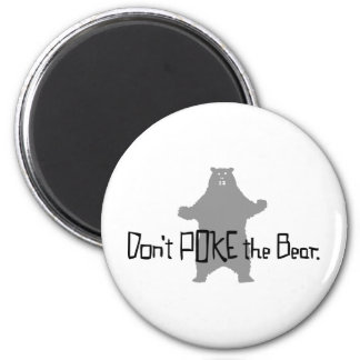 Don't Poke the BEAR 2 Inch Round Magnet